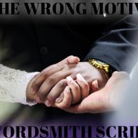MLST FICTION:THE WRONG MOTIVE--EPISODE NINETEEN.---(TEN MINUTES READ)
